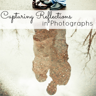 capturing reflections in photographs