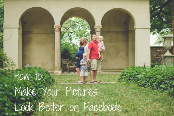 how-to-make-your-pictures-look-better-on-facebook