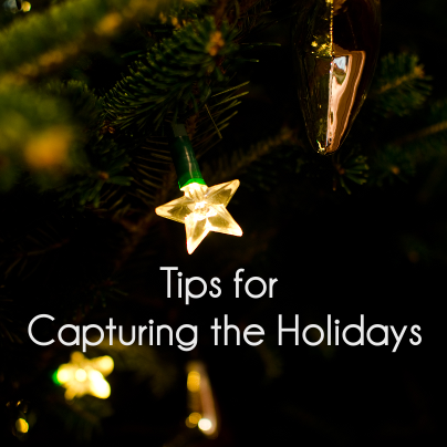tips for capturing the holidays