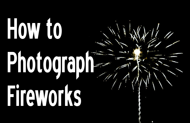 how-to-photograph-fireworks2